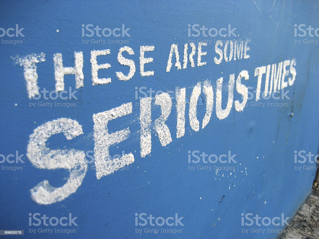 these are some serious times sign royalty-free stock photo