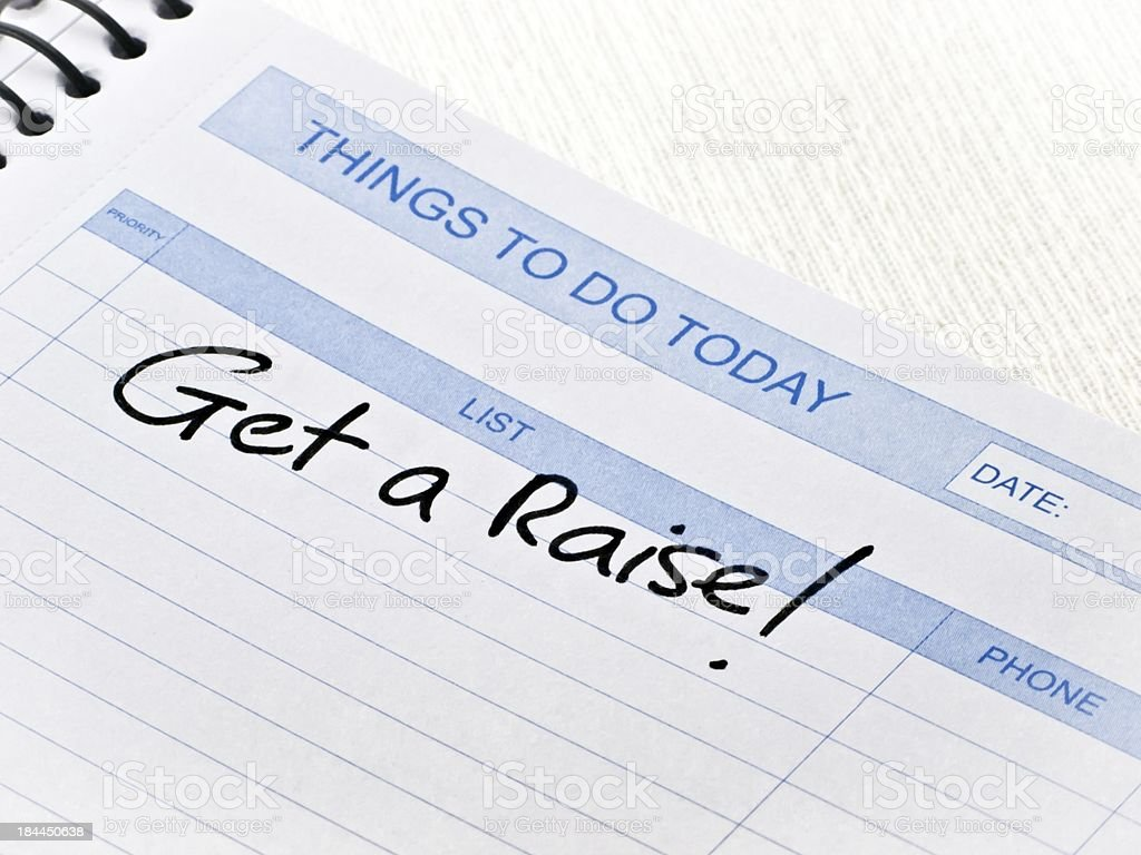 Things To Do Today Message-Get a Raise royalty-free stock photo