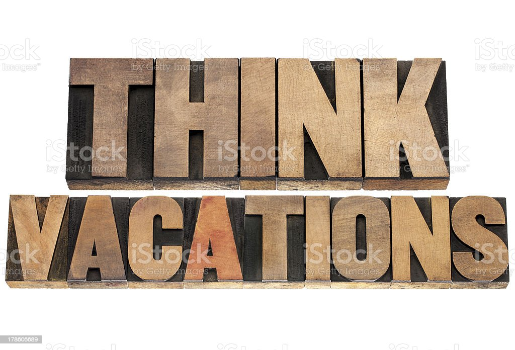 think vacations in wood type royalty-free stock photo