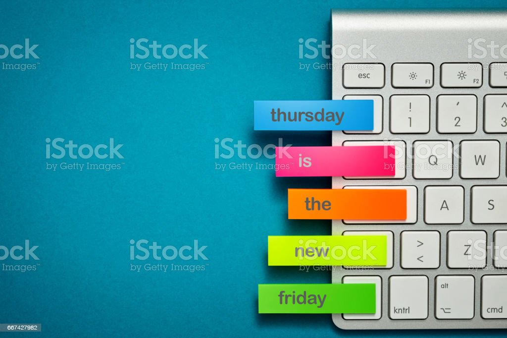thursday is the new friday stock photo