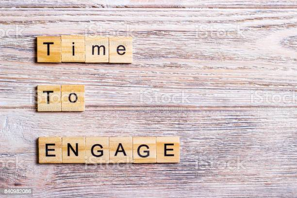 Time to engage text on cubes on wooden background picture id840982086?b=1&k=6&m=840982086&s=612x612&h=dh2ker9up njzk2exseqqaatr2jj7lo dhpntdzixzu=