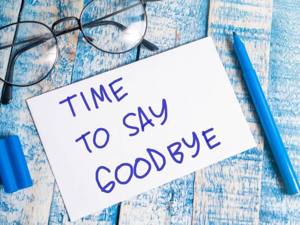 Time to say goodbye motivational words quotes concept picture id1081339836?b=1&k=6&m=1081339836&s=612x612&w=0&h= gztgyeklyq98hssssl h2c8iskgtuxwzibxjgcbepc=