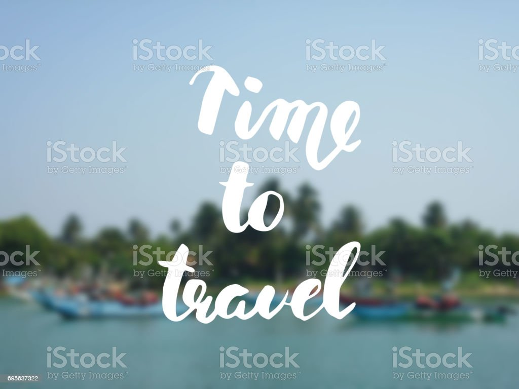 Time to travel. Hand drawn modern calligraphy. stock photo