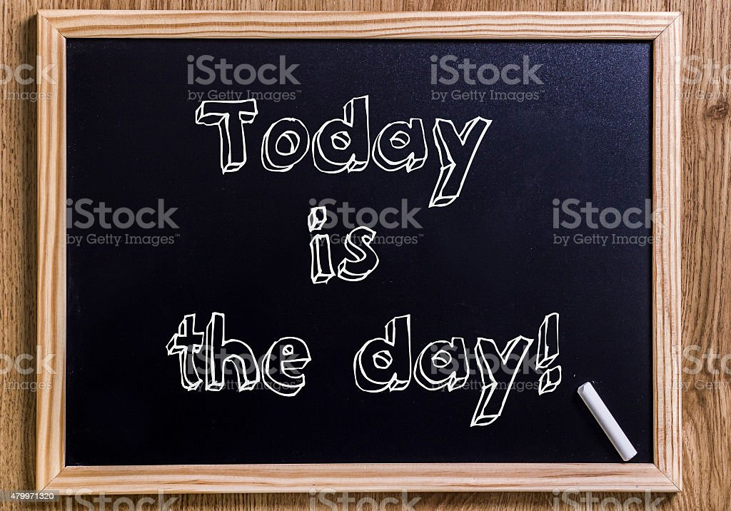 Today is the day! stock photo
