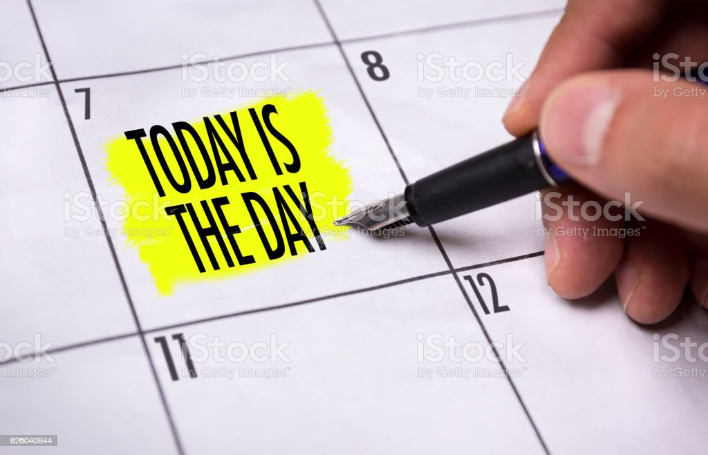 Today is the Day stock photo