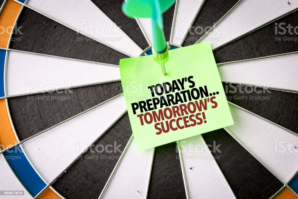 Todays Preparation... Tomorrows Success! stock photo