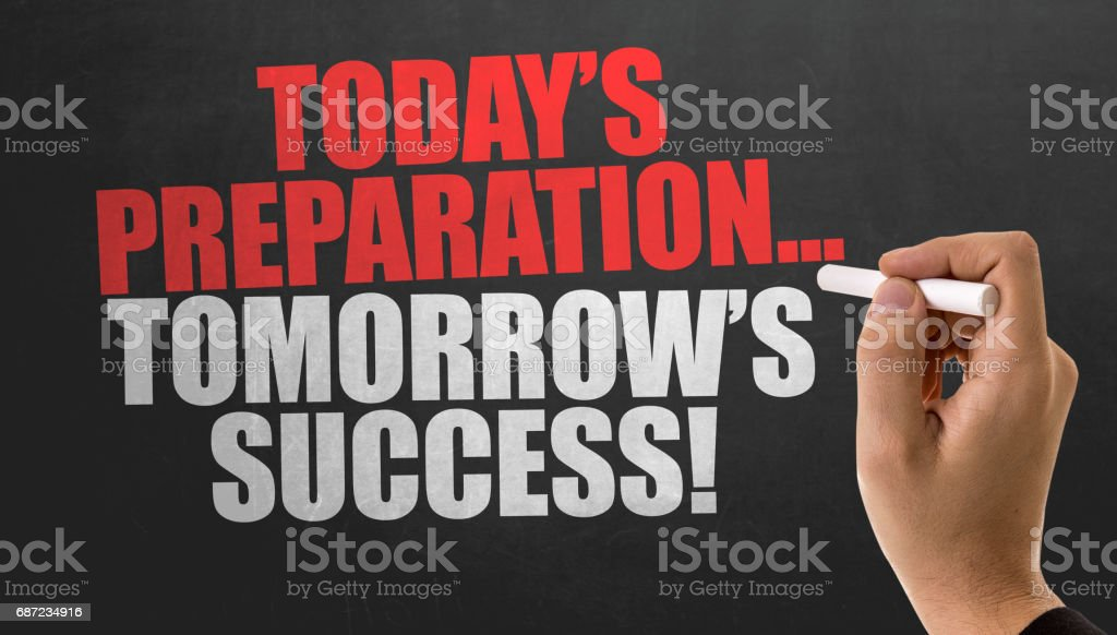 Today's Preparation... Tomorrow's Success! stock photo