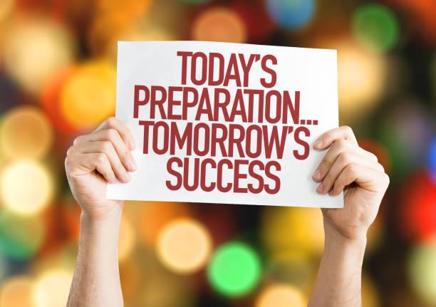 Today's Preparation...Tomorrow's Success stock photo