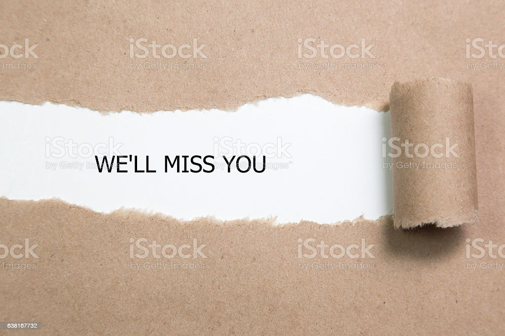 Torn Paper With Text ' We'll Miss You ' stock photo