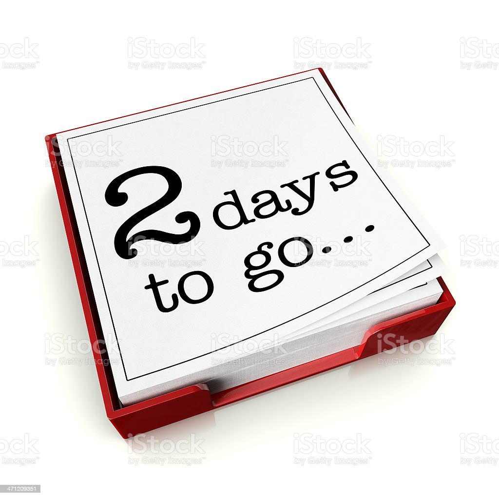 Two days to go stock photo