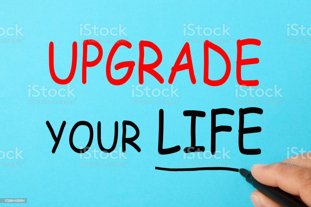Upgrade Your Life stock photo