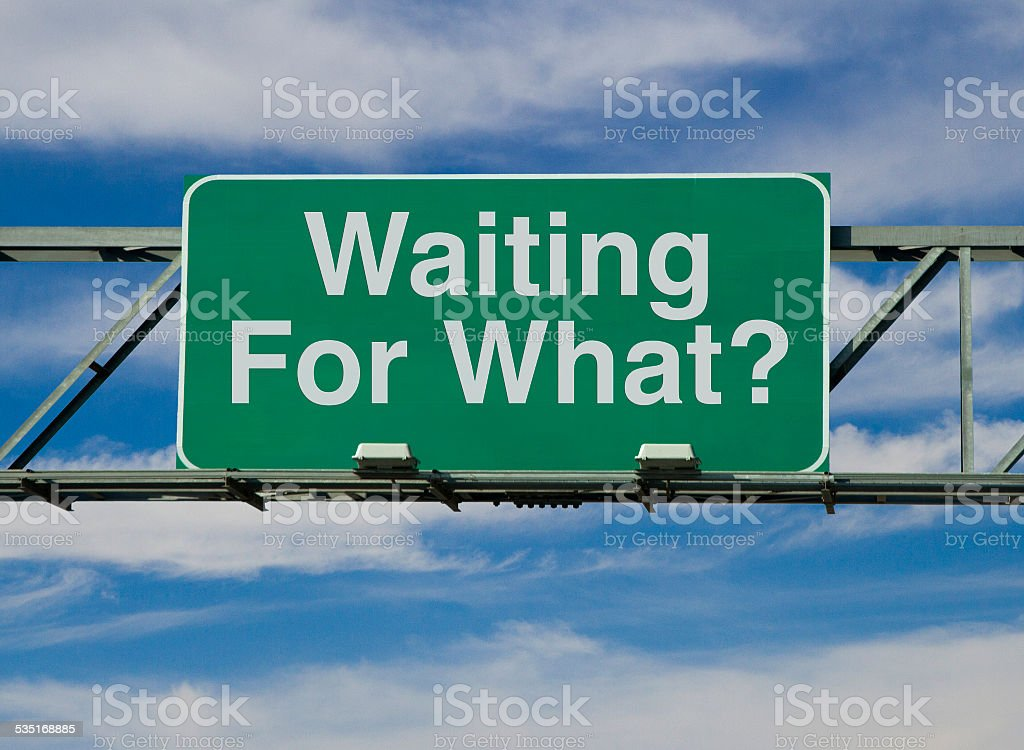 Waiting For What? stock photo