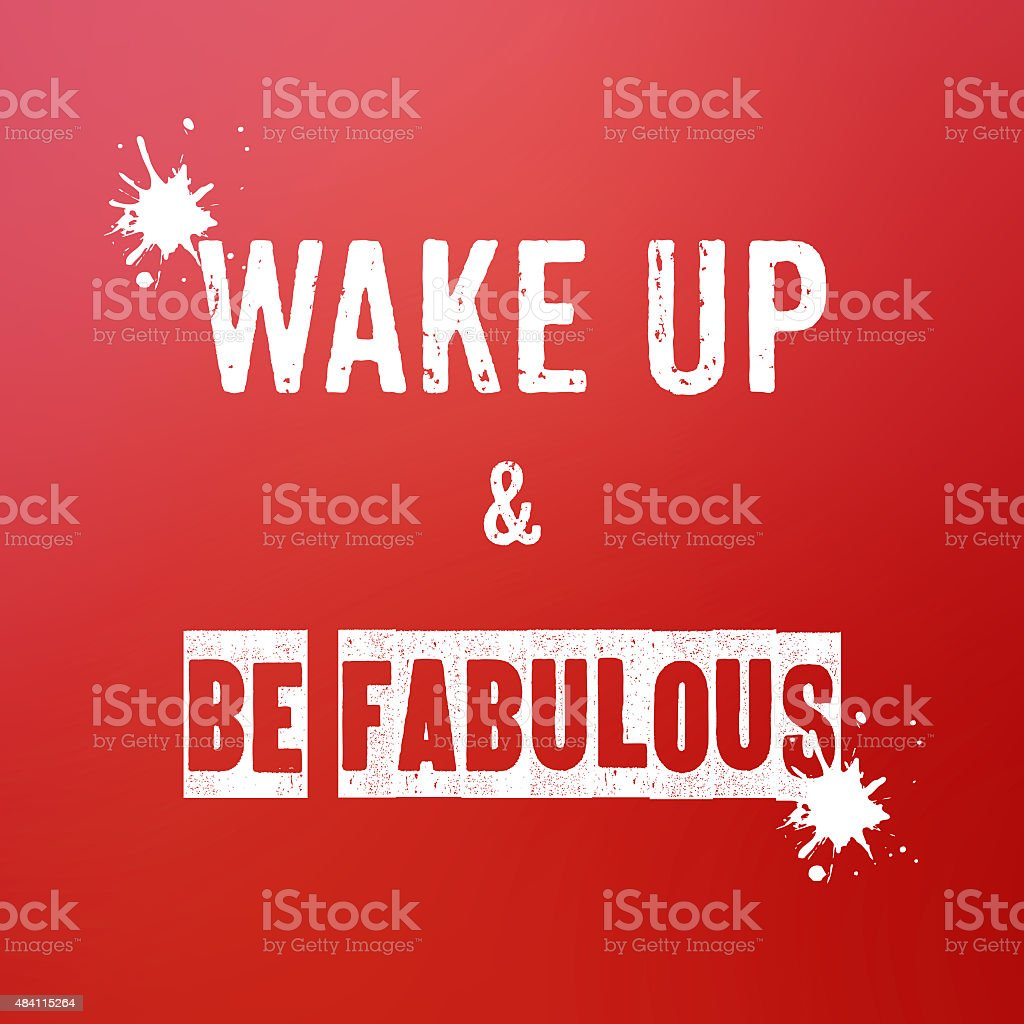 Wake up and be fabulous, Inspiration quote on red  background stock photo