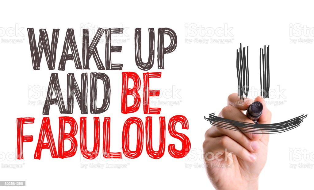 Wake Up and Be Fabulous stock photo