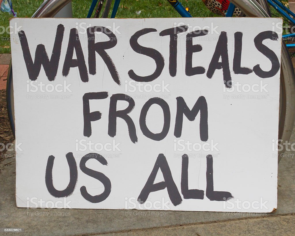 War Steals From Us All Sign stock photo