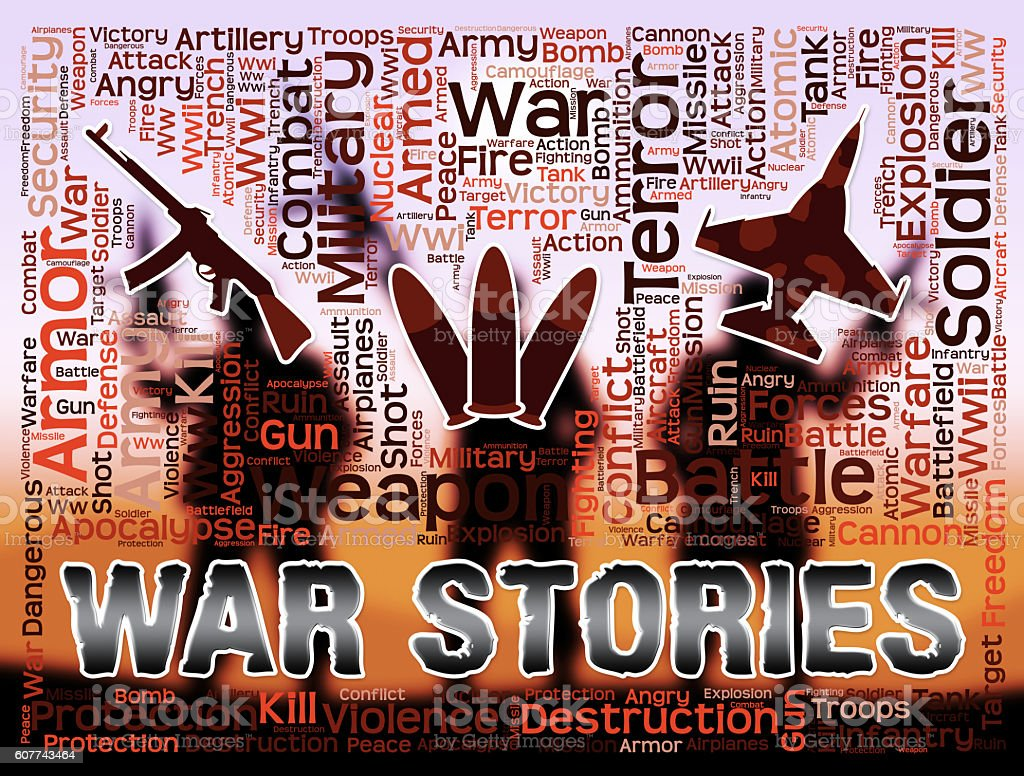 War Stories Means Military Action And Anecdotes stock photo