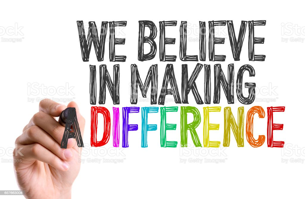 We Believe in Making a Difference stock photo