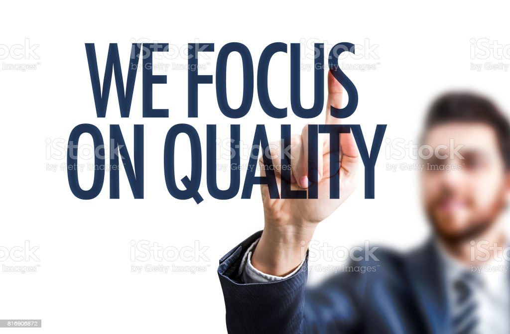 We Focus on Quality stock photo