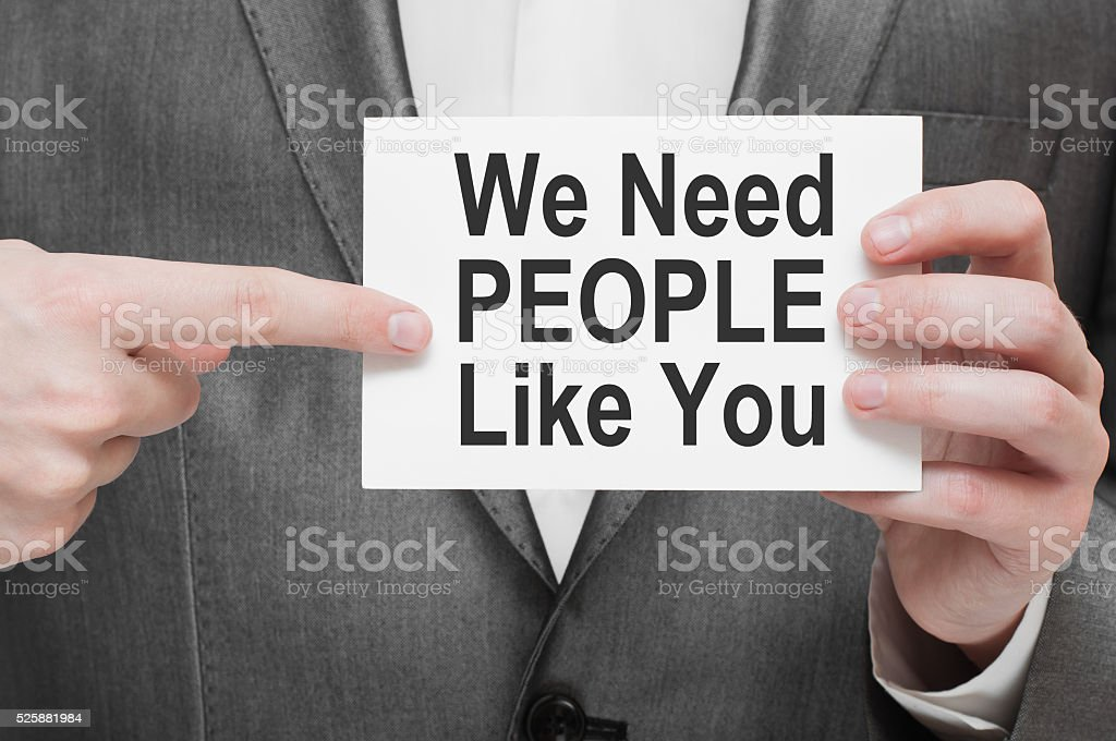 We Need People Like You stock photo
