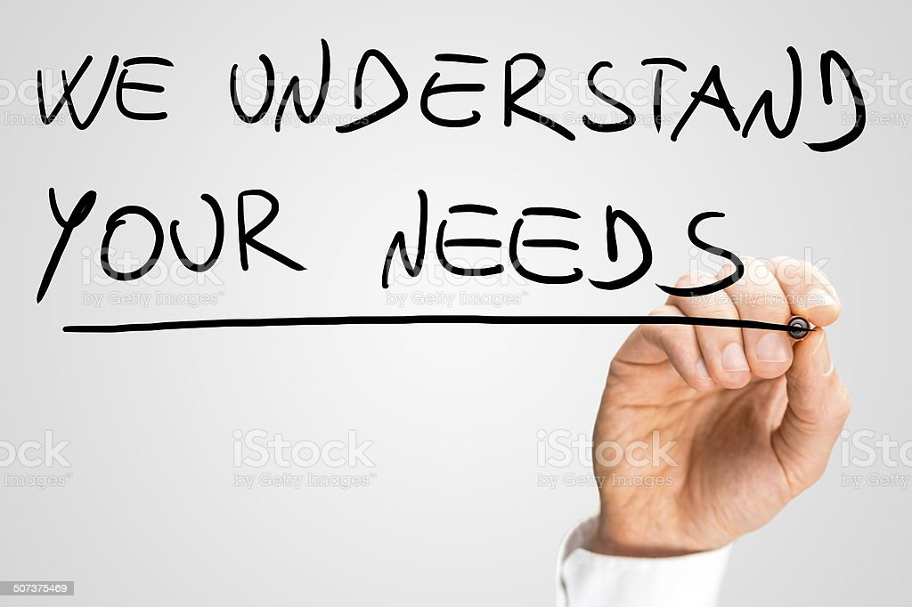We Understand Your Needs stock photo