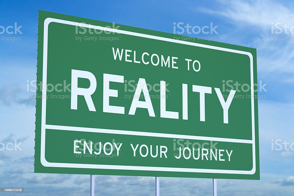 Welcome to Reality concept stock photo