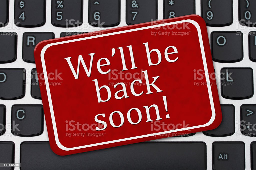 We'll Be Back Soon Sign stock photo