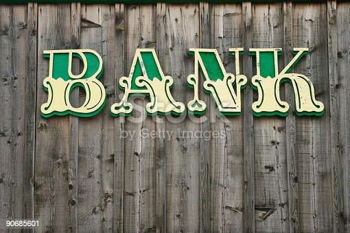 Old-style western Bank sign