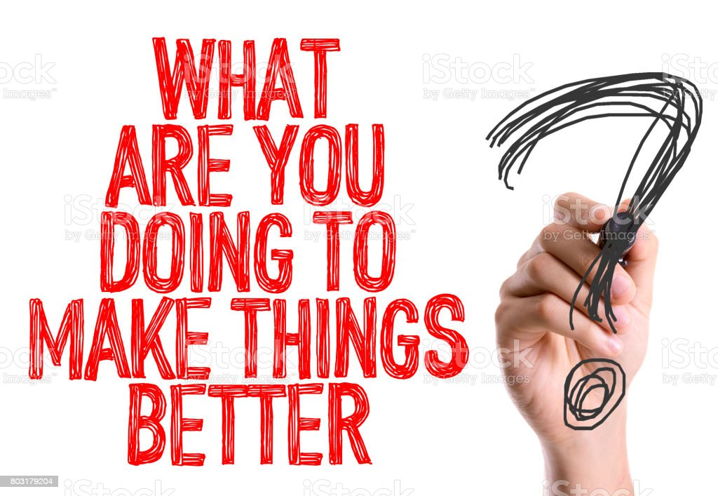 What Are You Doing to Make Things Better? stock photo