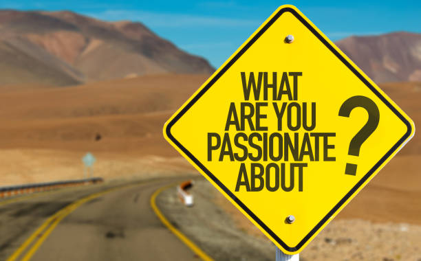 What Are You Passionate About? What Are You Passionate About? road sign passion stock pictures, royalty-free photos & images