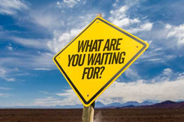 What Are You Waiting For? stock photo