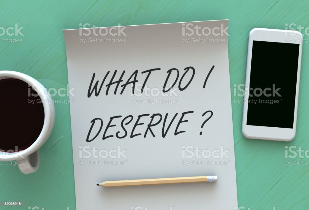 What Do I Deserve, message on paper, smart phone and coffee on table, 3D rendering stock photo