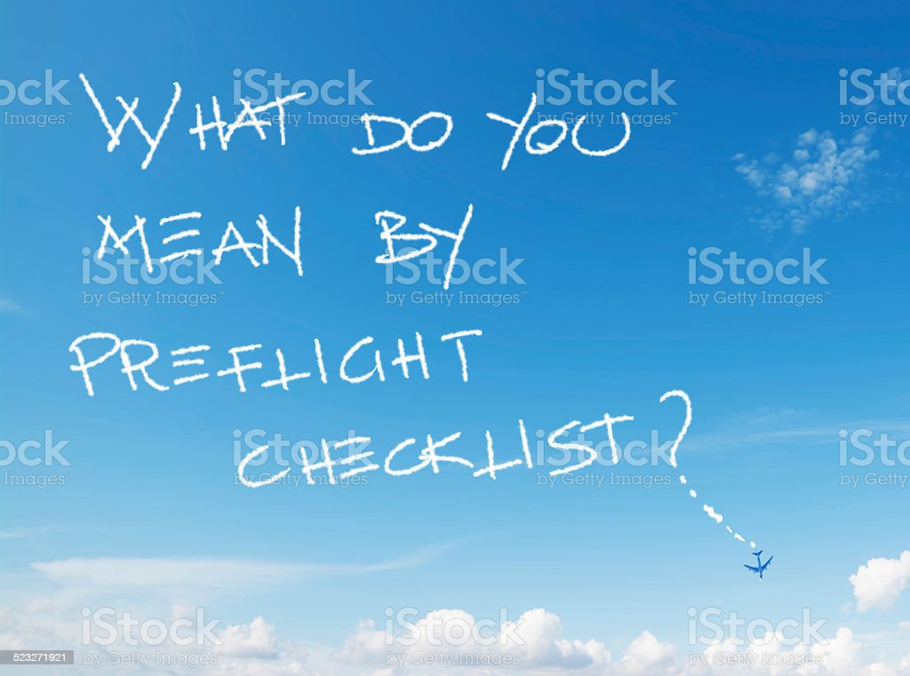 what do you mean by preflight checklist? stock photo