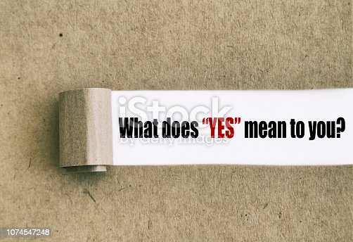 What does Yes mean to you written under torn paper.