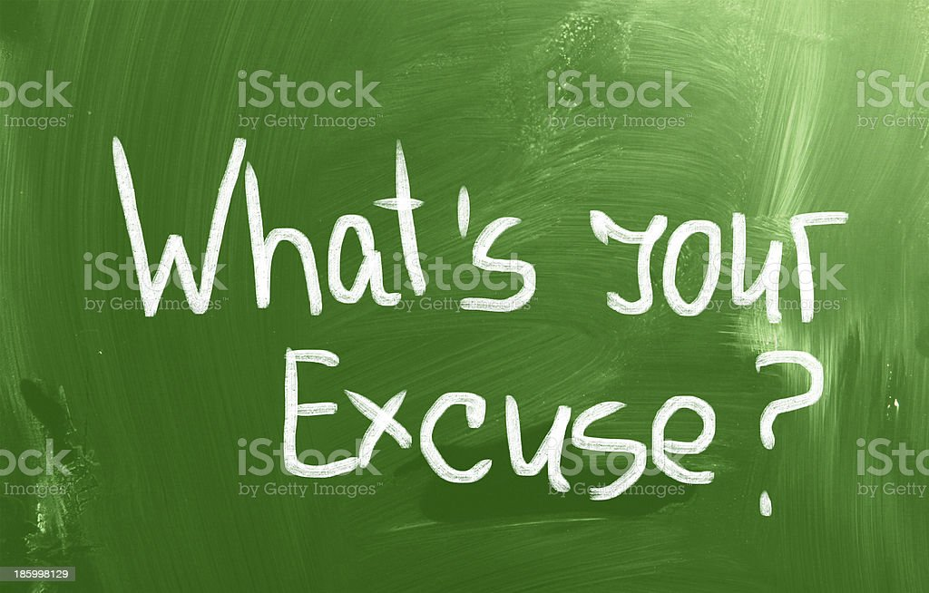Whats Your Excuse Concept royalty-free stock photo