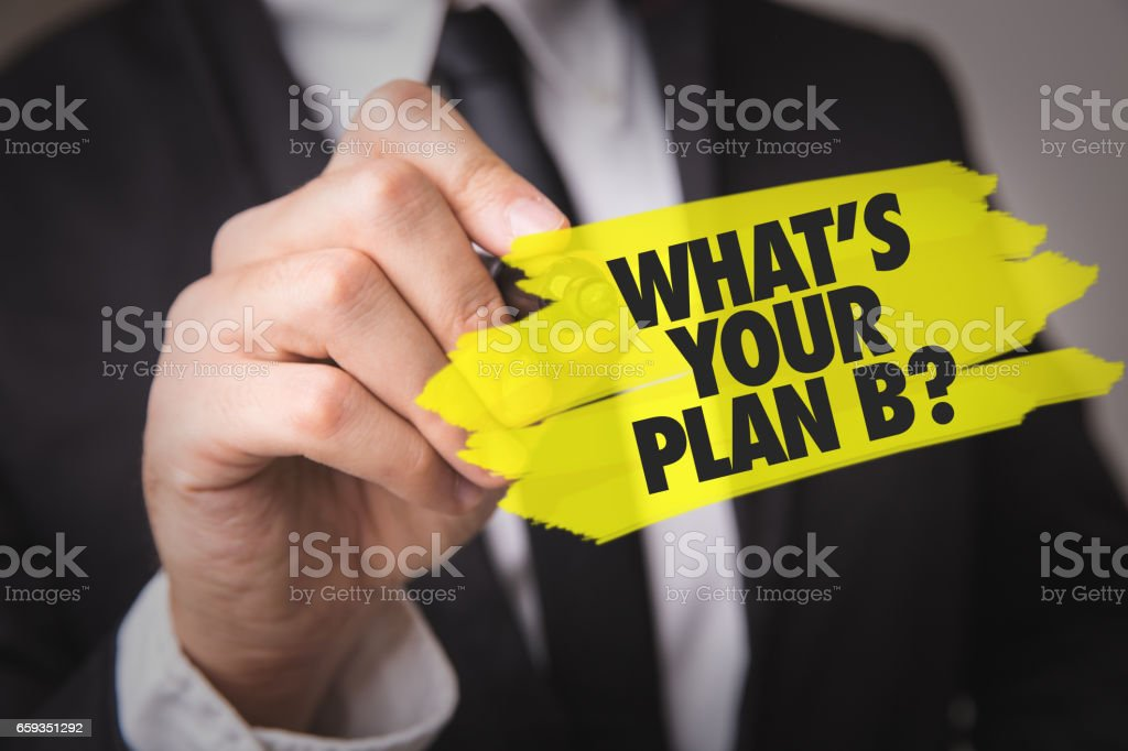 Whats Your Plan B? stock photo