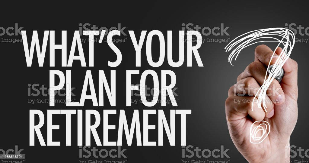Whats Your Plan for Retirement? stock photo