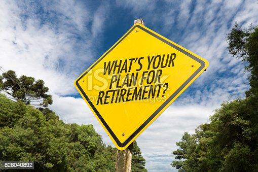 Whats Your Plan for Retirement? road sign