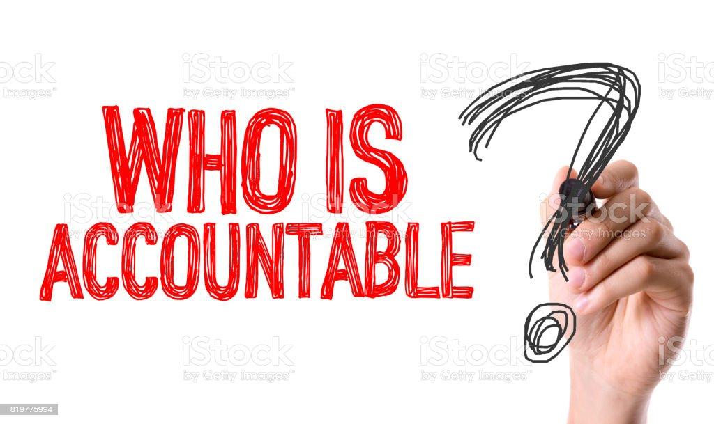 Who is Accountable? stock photo