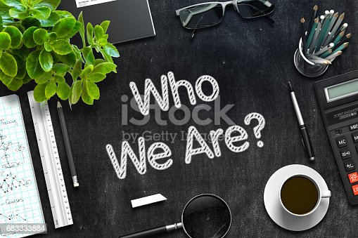 istock Who We Are Concept on Black Chalkboard. 3D Rendering 683333884