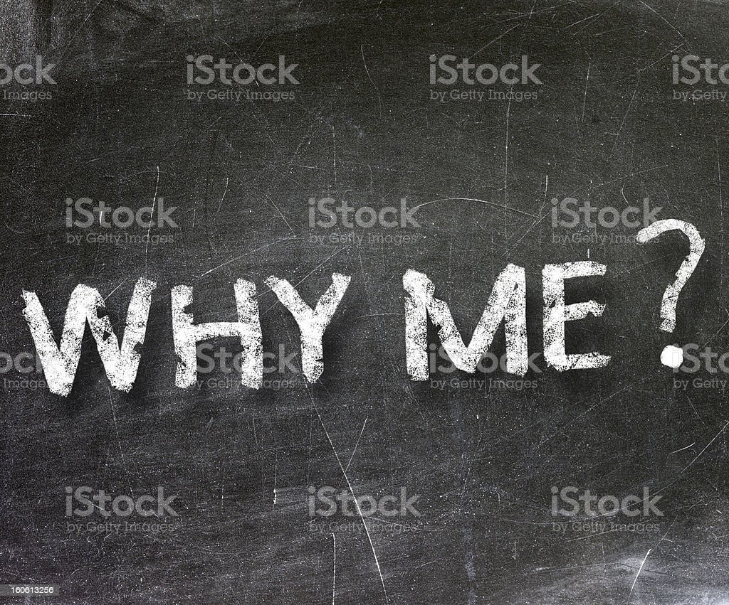 Why Me written on a blackboard. royalty-free stock photo