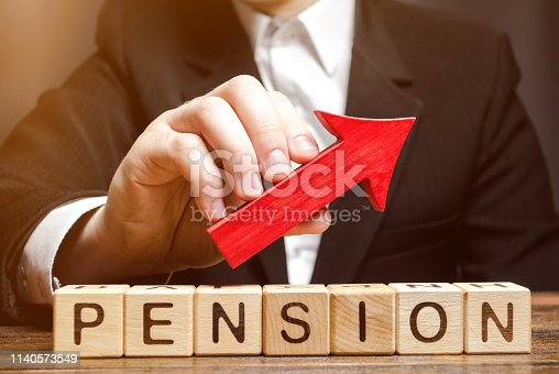 istock Wooden blocks with the word Pension and up arrow. Improving the financial condition of older people. Surcharge and pension supplements. Loan portfolio growth. Increase pensions fund. Growing payments 1140573549