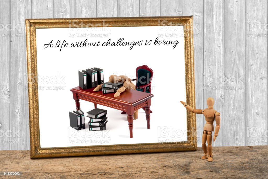 Wooden Mannequin Motivating Quotes A Life Without Challenges Is
