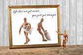 wooden mannequin motivating quotes - life does not get easier, you just get stronger - carry sacks