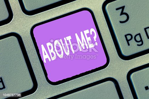 istock Word writing text ABOUT ME question. Business concept for Interrogating oneself Letting other showing knows you 1049737798