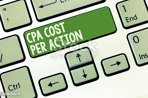 istock Word writing text Cpa Cost Per Action. Business concept for Commission paid when user Clicks on an Affiliate Link 1045433276