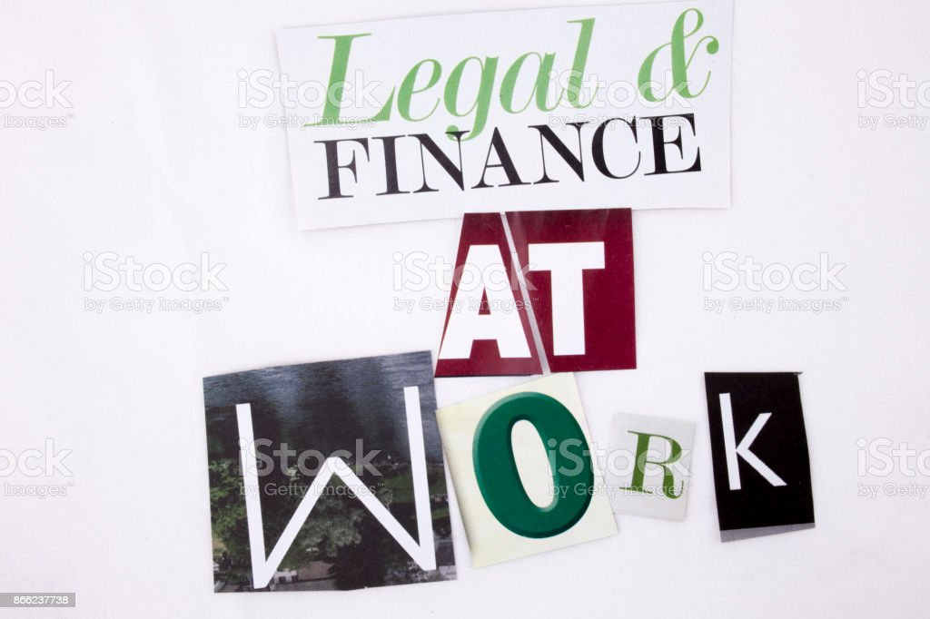 A word writing text showing concept of Legal and Finance At Work made of different magazine newspaper letter for Business concept on the white background with copy space stock photo
