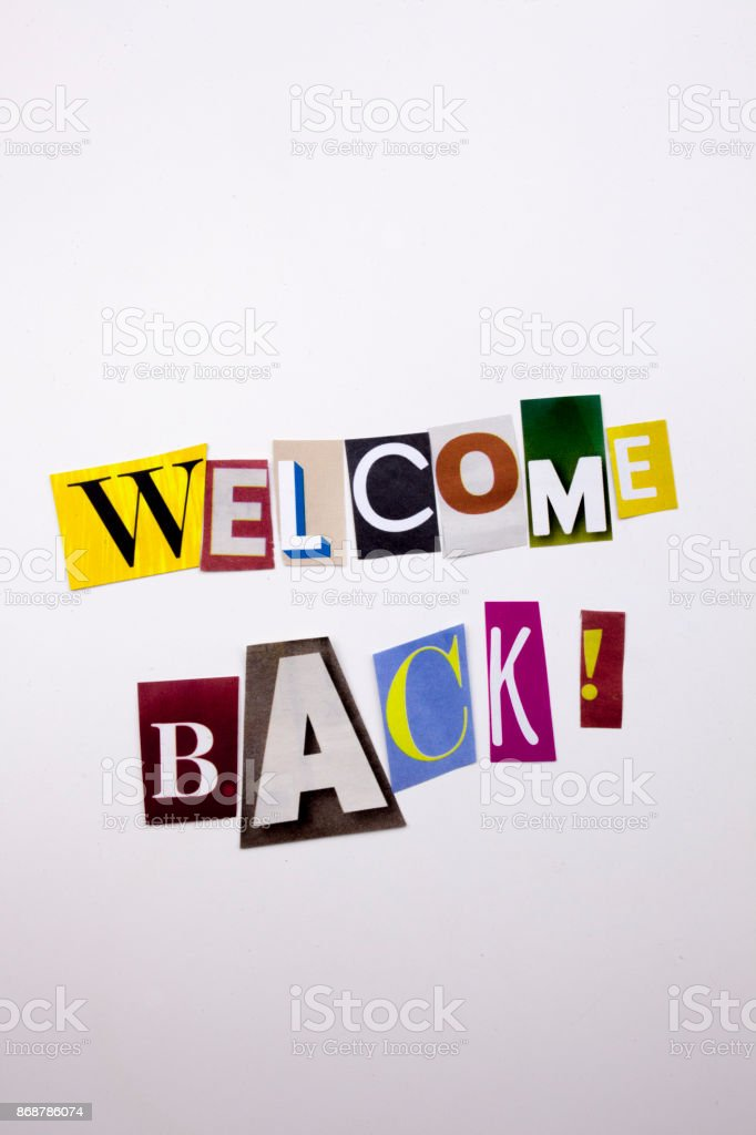 A Word Writing Text Showing Concept Of Welcome Back Made Of