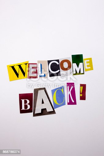 istock A word writing text showing concept of WELCOME BACK made of different magazine newspaper letter for Business case on the white background with copy space 868786074