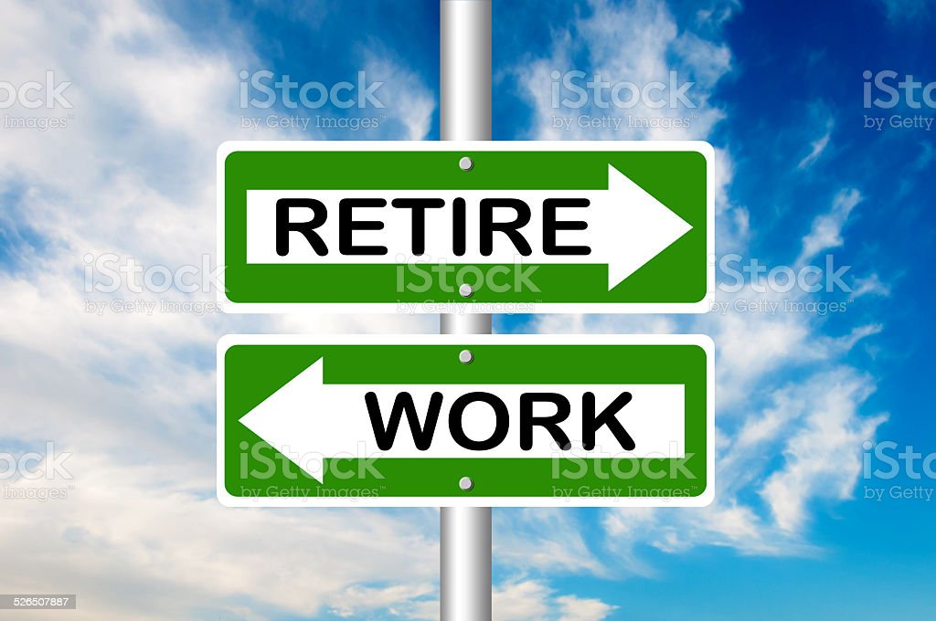 Work and Retire Road Sign stock photo