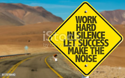 istock Work Hard in Silence Let Success Make the Noise 817578440